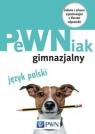 PeWNiak gimnazjalny Język polski Zadania i arkusze egzaminacyjne z Kołek Stefania, Pikus Barbara