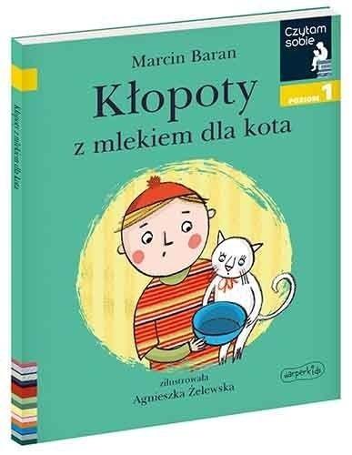 Czytam sobie - Kłopoty z mlekiem dla kota Marcin Baran, Agnieszka Żelewska