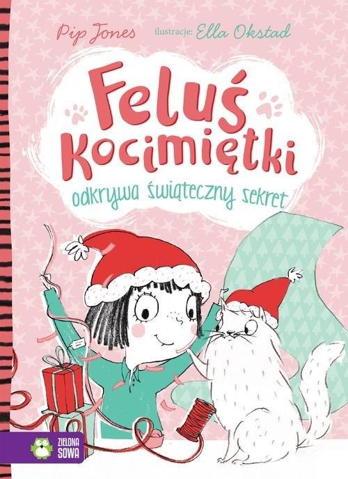 Feluś Kocimiętki odkrywa świąteczny sekret. Tom 4 Jones Pip