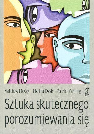Sztuka skutecznego porozumiewania się Davis Martha, Fanning Patrick, McKay Matthew