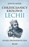 Chrześcijańscy królowie Lechii pocket Janusz Bieszk