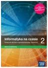 Informatyka na czasie 2. Podręcznik dla liceum i technikum. Zakres podstawowy - Szkoła ponadpodstawowa
