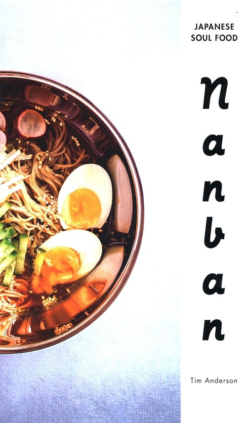 Nanban: Japanese Soul Food - A Cookbook Anderson Tim