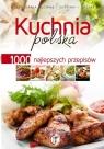 Kuchnia polska 1000 najlepszych przepisów