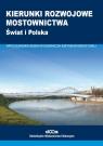 Kierunki rozwojowe mostownictwa Radomski Wojciech