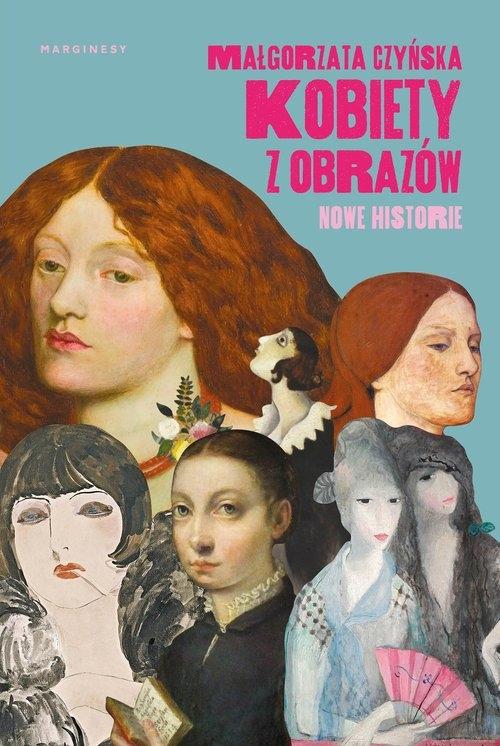 Kobiety z obrazów Nowe historie Czyńska Małgorzata