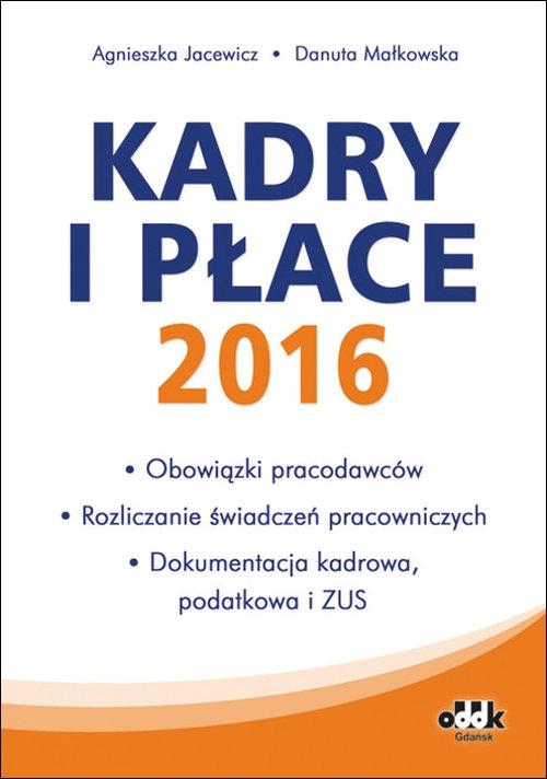 Kadry i płace 2016 Małkowska Danuta, Jacewicz Agnieszka
