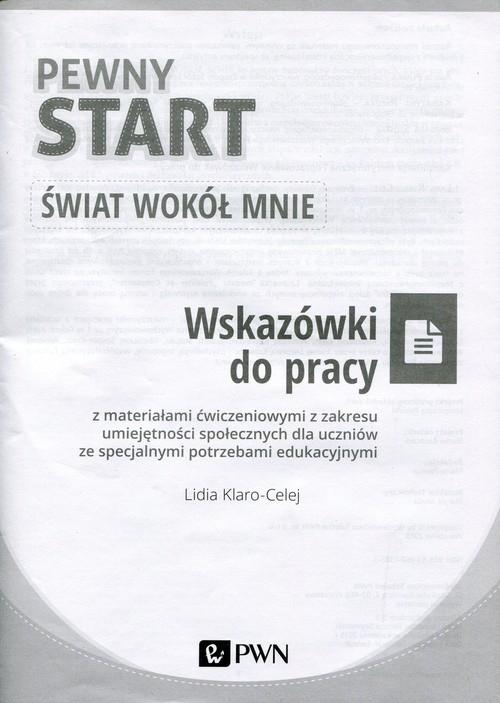 Pewny start Świat wokół mnie Wskazówki do pracy z materiałami ćwiczeniowymi Klaro-Celej Lidia