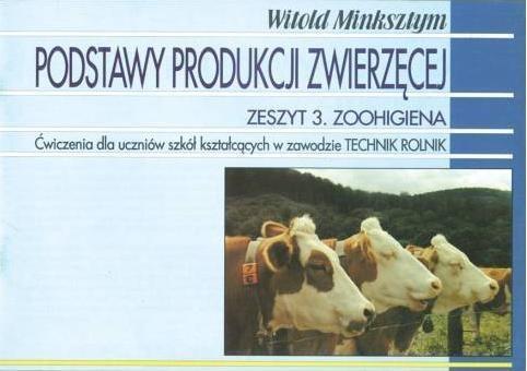 Podstawy produkcji zwierzęcej Zeszyt 3 Zoohigiena Witold Minksztym