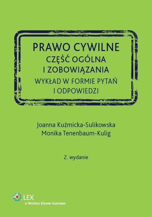 Prawo cywilne Część ogólna i zobowiązania Kuźmicka-Sulikowska Joanna, Tenenbaum-Kulig Monika