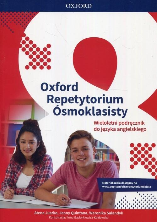 Oxford Repetytorium Ósmoklasisty Język angielski Podręcznik wieloletni Juszko Atena, Quintana Jenny, Sałandyk Weronika