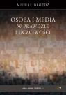 Osoba i media w prawdzie i uczciwości Drożdż Michał