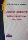 Słownik rozliczeń handlu zagranicznego polsko angielski Kapusta Piotr