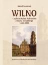 Wilno polska stolica kulturalna zaboru rosyjskiego 1803-1832