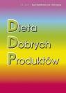 Dieta Dobrych Produktów Bednarczyk-Witoszek Ewa