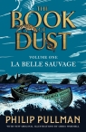La Belle Sauvage: The Book of Dust Volume One Pullman Philip