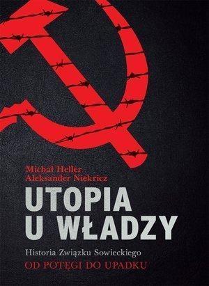 Utopia u władzy Historia Związku Sowieckiego Tom 2 Heller Michał, Niekricz Aleksander