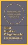 Księga śmiechu i zapomnienia Kundera Milan