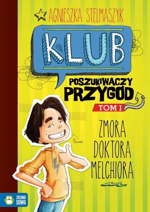Klub Poszukiwaczy Przygód cz.1 - Zmora doktora Melchiora Stelmaszyk Agnieszka