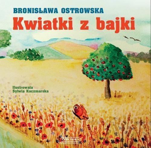 Kwiatki z bajki Ostrowska Bronisława