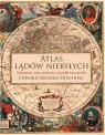 Atlas lądów niebyłych Edward Brooke-Hitching