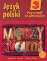 Między nami 3 Język polski Podręcznik Gimnazjum Łuczak Agnieszka, Prylińska Ewa