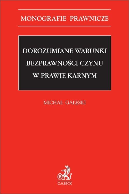 Dorozumiane warunki bezprawności czynu w prawie karnym dr Michał Gałęski