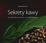 Sekrety kawy Poradnik dla amatorów i profesjonalistów Rusnarczyk Marcin