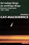 Od małego Bergu do wielkiego Bergu Broszury emigracyjne 1951-1956 Cat-Mackiewicz Stanisław