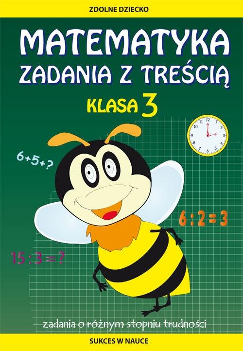 Matematyka. Zadania z treścią. Klasa 3 Buczkowska Ewa
