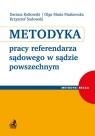 Metodyka pracy referendarza sądowego w sądzie powszechnym Kotłowski Dariusz, Piaskowska Olga Maria, Sadowski Krzysztof