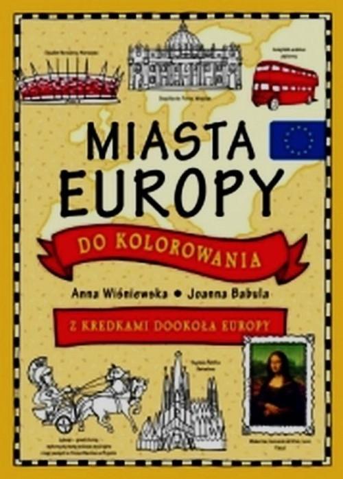 Miasta Europy do kolorowania Wiśniewska Anna, Babula Joanna