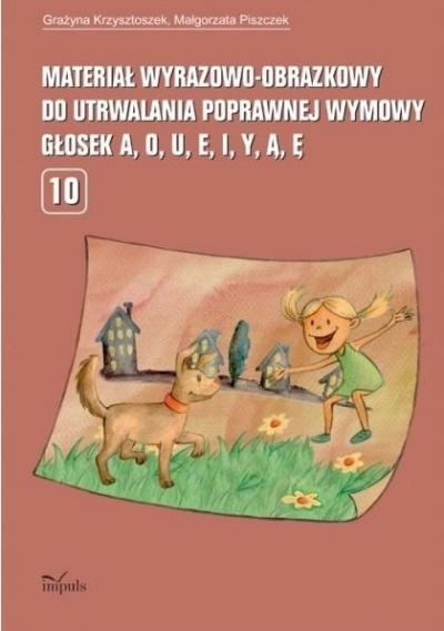 Materiał wyrazowo-obrazkowy...A,O,U,E,I,Y,Ą,Ę Grażyna Krzysztofek, Małgorzata Piszczek