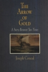 The Arrow of Gold A Story Between Two Notes Conrad Joseph
