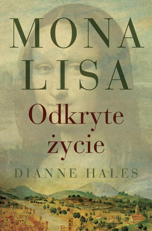 Mona Lisa. Odkryte życie - Hales Dianne - książka
