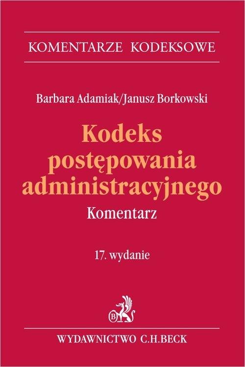 Kodeks postępowania administracyjnego w17 Komentarz prof. zw. dr hab. Barbara Adamiak, prof. zw. dr hab. Janusz Borkowski ?