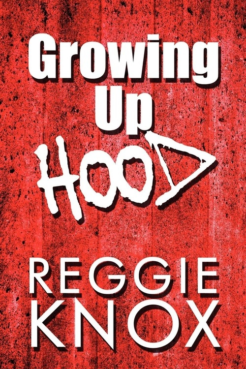 Growing Up Hood Knox Reggie
