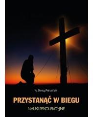 Przystanąć w biegu ks.Dionizy Pietrusiński