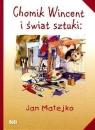 Chomik Wincent i świat sztuki Jan Matejko Chudzik Anna