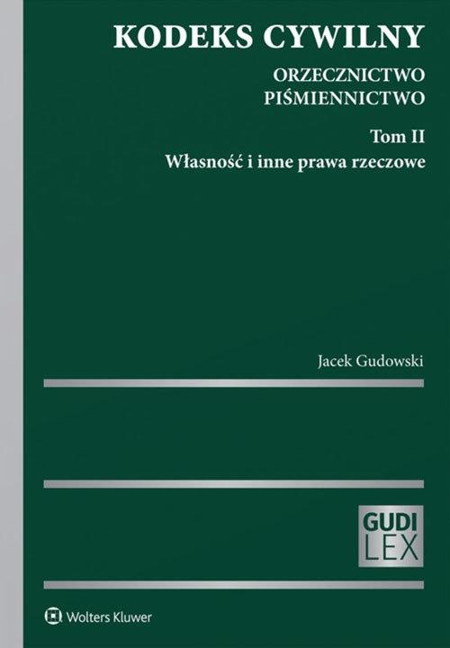 Kodeks cywilny Orzecznictwo Piśmiennictwo Tom 2 Gudowski Jacek