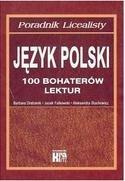 Poradnik Licealny Język polski 100 bohaterów lektur Drabarek Barbara, Falkowski Jacek, Stachowicz Aleksandra