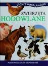 Zwierzęta hodowlane Poznaj mieszkańców gospodarstwa