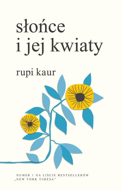 Słońce i jej kwiaty Rupi Kaur