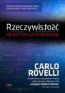 Rzeczywistość nie jest tym czym się wydaje Rzeczywistość nie jest Rovelli Carlo