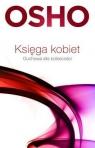 Księga kobietDuchowa siła kobiecości Osho