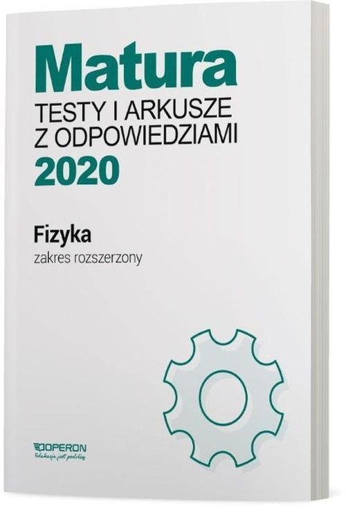 Fizyka Matura 2020 Testy i arkusze z odpowiedziami Zakres rozszerzony Przysiecka Ewa
