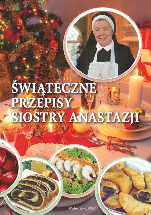 Świąteczne przepisy Siostry Anastazji Pustelnik Anastazja