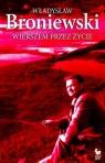 Wierszem przez życie Broniewski Władysław