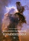 Wszechświat Twoim domem. Kosmoekologia