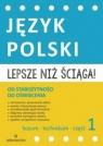 Lepsze niż ściąga Język polski Liceum i technikum Część 1